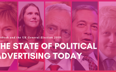 Facebook and the UK General Election 2019: The State of Political Advertising Today