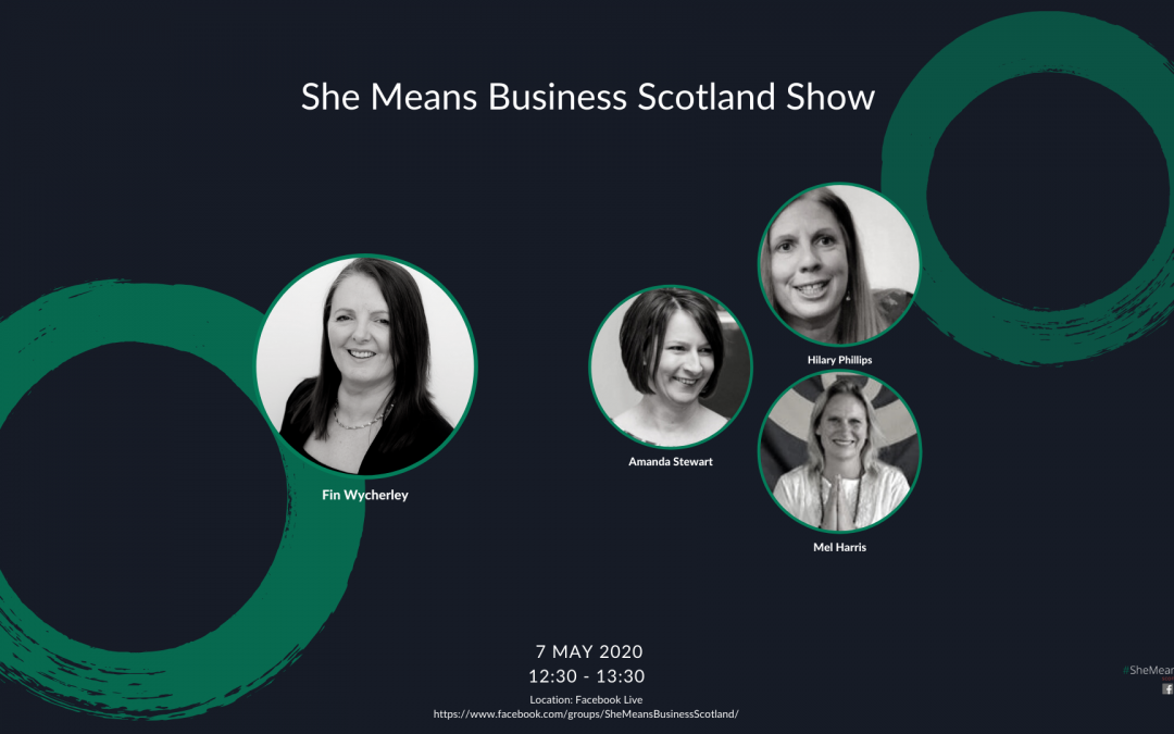 7 May 2020: #SheMeansBusiness Scotland Show